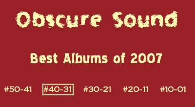 Best Albums of 2007: #40 to #31
