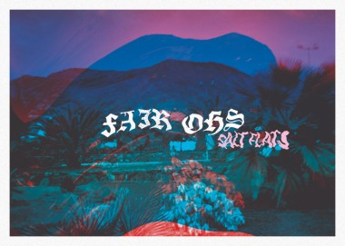 Fair Ohs - Salt Flats