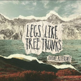 Legs Like Tree Trunks - Anchorage