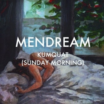 Mendream - Kumquat (Sunday Morning)