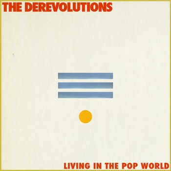 Derevolutions -  Living In The Pop World?