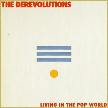 Derevolutions -  Living In The Pop World?