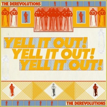 Derevolutions - Yell It Out!