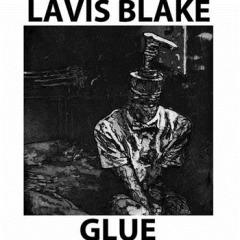 lavis blake - glue