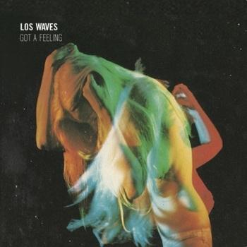 Los Waves - Got a Feeling