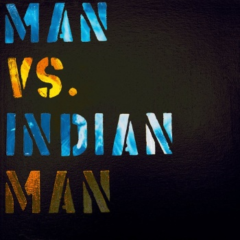 Man Vs Indian Man