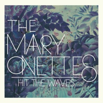 Mary Onettes - Hit the Waves