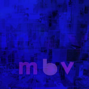 my bloody valentine new album 2013
