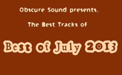 Obscure Sound - Best of July 2013