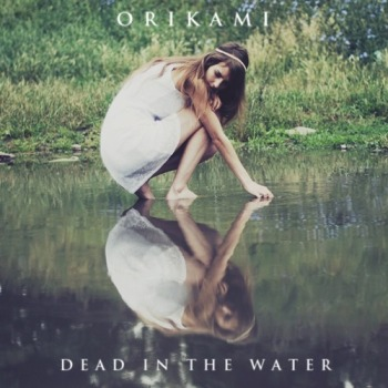 Orikami - Dead In The Water