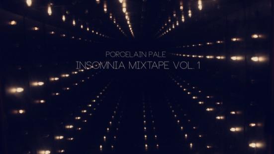 Porcelain Pale - Insomnia Mixtape