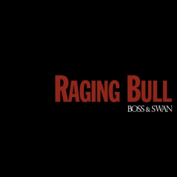 Boss and Swan - Raging Bull