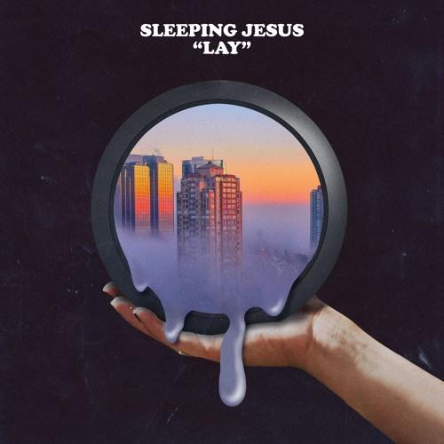"""Listen: Sleeping Jesus - """"Lay"""""""