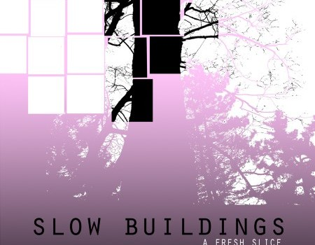 slow buildings