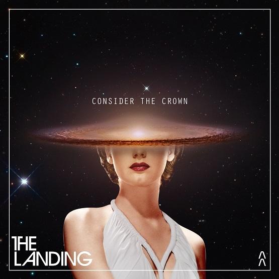 "Listen: The Landing - ""Consider the Crown"""