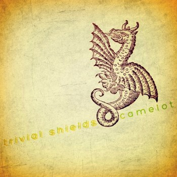 Trivial Shields - Camelot